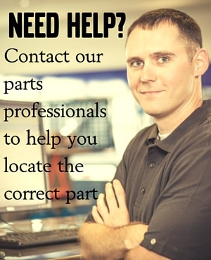 Need Help? Contact our parts professionals to help you locate the correct part.